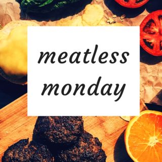 Meatless Monday – Creative Ways to Add More Plant Based Meals!
