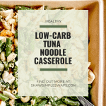 Healthy Tuna Noodle Casserole is a simple, low-carb main meal the entire family will enjoy! Relive the homemade classic, made healthier! Can easily be made gluten-free as well. #tunanoodlecasserole #healthycasserole #seafood2xweek #tunarecipes