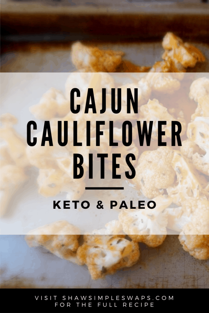 Cajun Cauliflower Bites - a simple keto and paleo approved snack. Easy to make and add your own favorite spices too! #cajuncauliflowerbites #CauliflowerBites