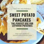 Sweet Potato Pancakes - The best way to use up leftover holiday potatoes the entire family will enjoy! #sweetpotatopancakes #healthypancakes