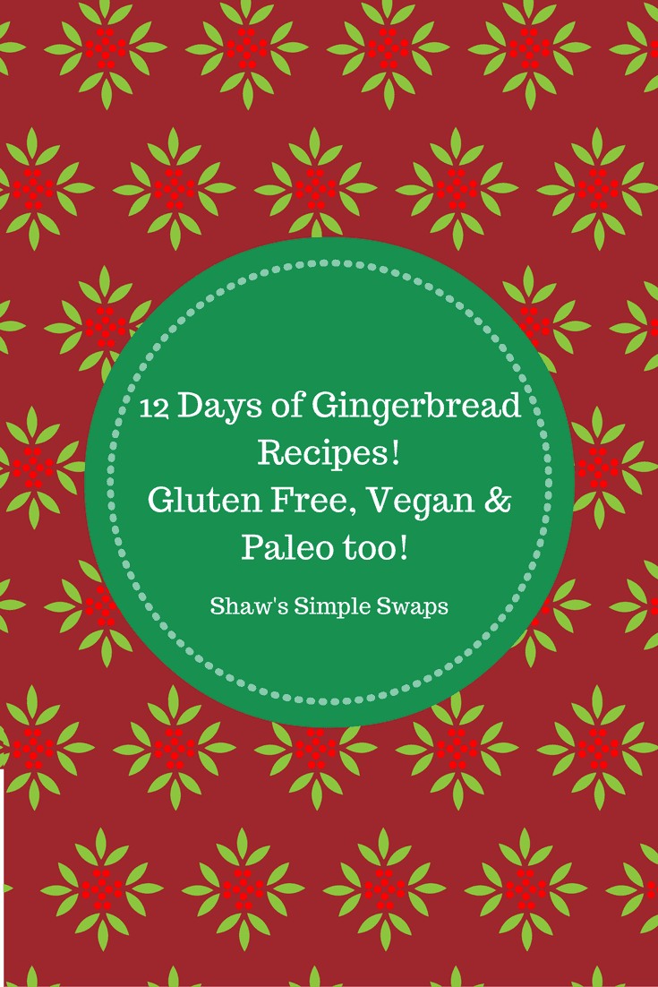 Healthy Gingerbread Recipes - 12 Days of Deliciousness - @shawsimpleswaps