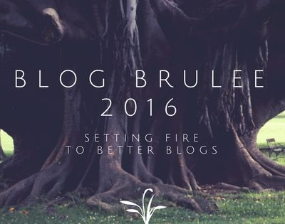 Blog Brulee 2016 – Setting Fire to Better Blogs