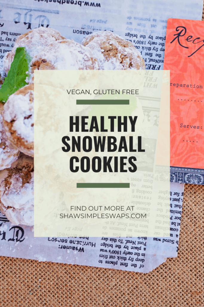 Healthy Snowball Cookies - a delicious vegan and gluten free cookie to prepare this holiday season! Perfect for gift baskets, cookie exchanges or just because! 2/3rds less sugar than a traditional recipe! #vegancookies #snowballcookies #healthycookies