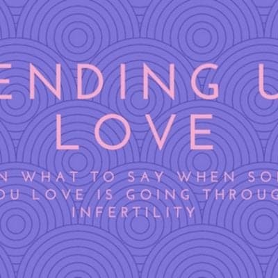 Sending Up Love – Tips on what to say and do for those going through infertility