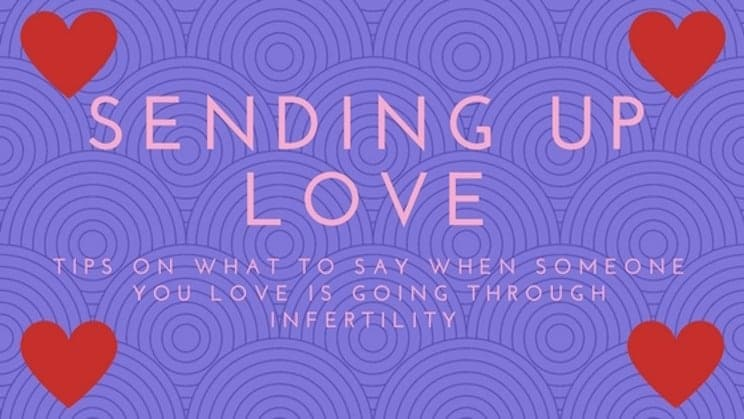 Sending Up Love - Tips on what to say and do for those going through infertility @bumpstobaby