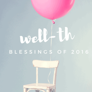 Well-th – Counting the Blessings of 2016
