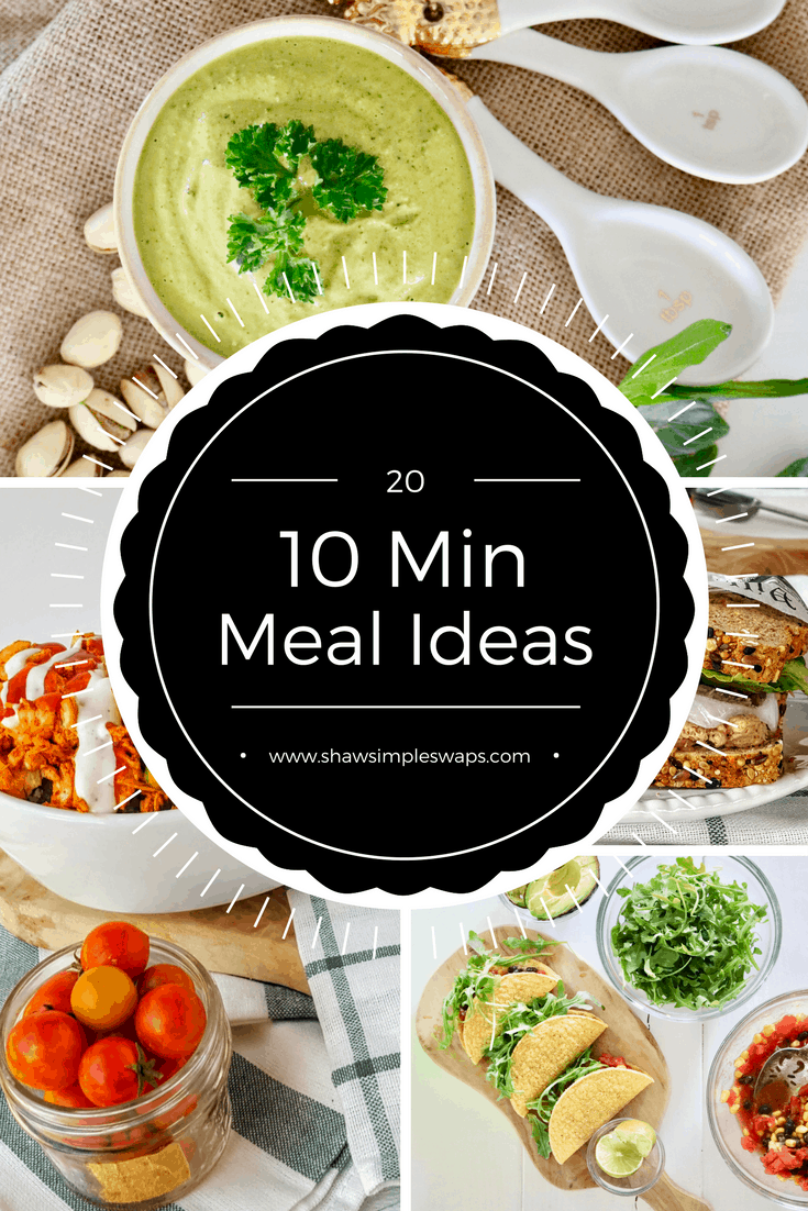 20 Ten Minute Meal Ideas - Quick Supers for Busy Nights @shawsimpleswaps