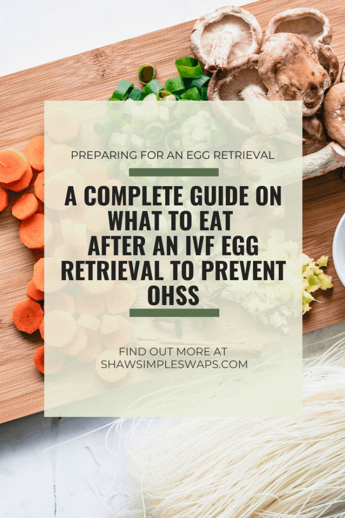 Post IVF Egg Retrieval Meal Plan and Information - A step by step look into the process of an egg retrieval with nutrition recommendations on what to eat pre and post. Meal plan option too! ShawSimpleSwaps.com #eggretrieval #ivfretrieval #ivfcommunity #ttc