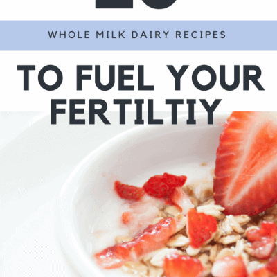 Female Fertility Dairy Research + 20 Dairy Recipes