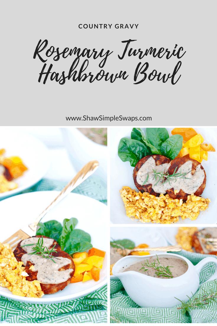 Country Gravy Rosemary Turmeric Hashbrown Bowl - Gluten Free, Vegetarian Friendly @shawsimpleswaps