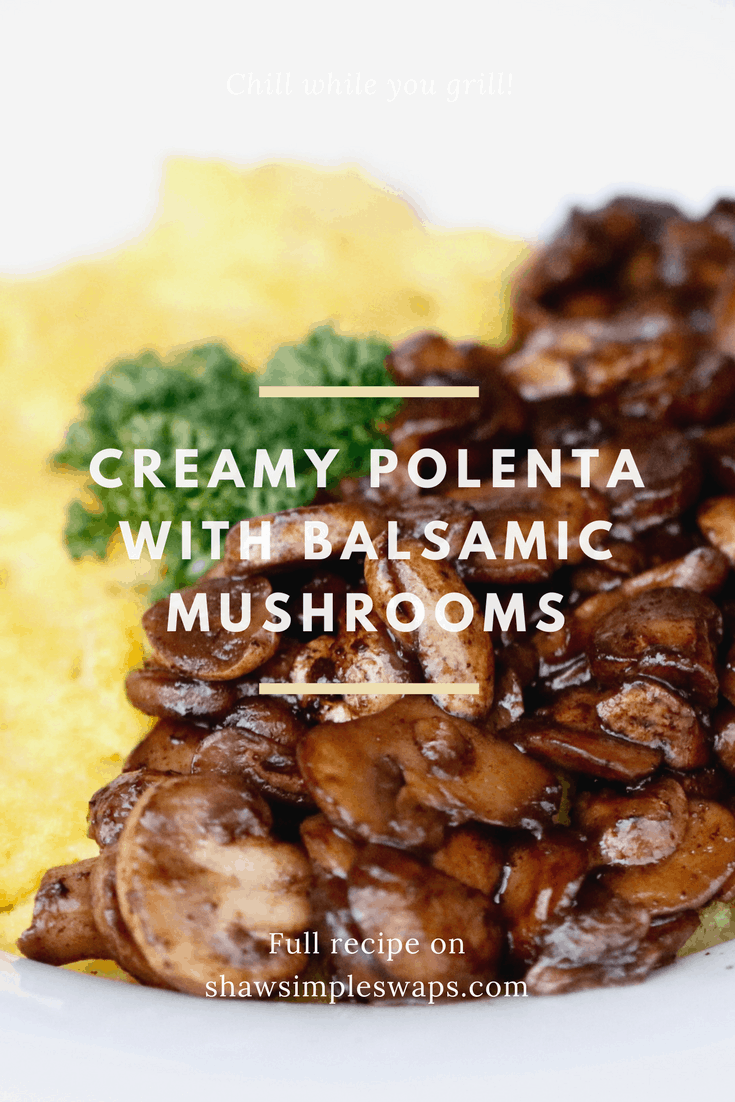 Creamy Parmesan Polenta with Balsamic Mushrooms @shawsimpleswaps