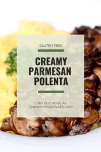 Creamy Parmesan Polenta - a hearty vegetarian main dish that is naturally gluten free. Easy to prepare in under 30 minutes! #parmesanpolenta #polentarecipes #vegetarianfood