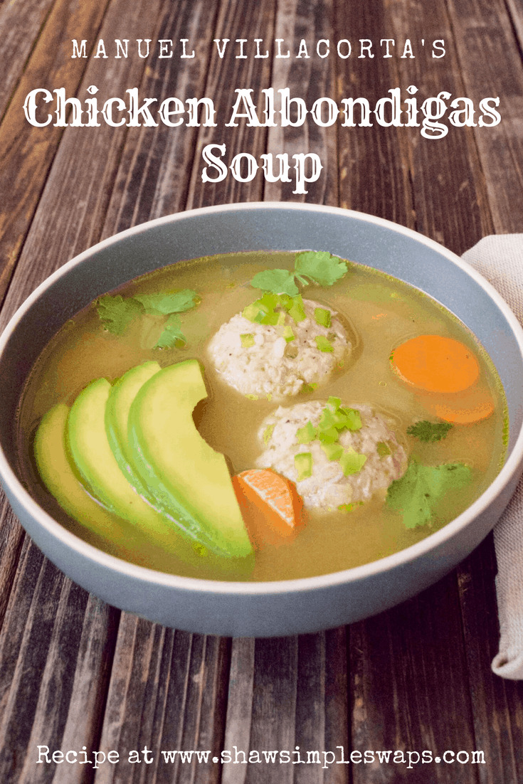 Chicken Albondigas Soup + Gut Friendly Superfood Review with Manuel Villacorta @shawsimpleswaps
