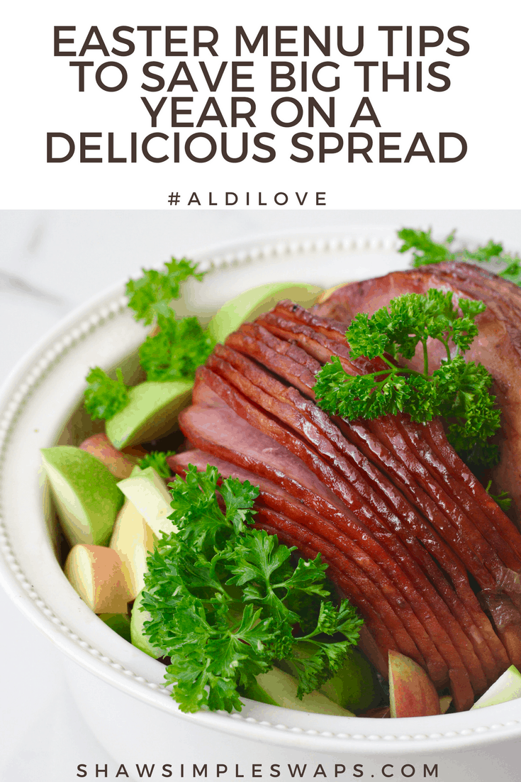 Easter Menu Tips to Save Big This Year on a Delicious Spread #ALDILove @shawsimpleswaps