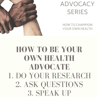 Patient Advocacy – Three ways to champion your health and be your own advocate!