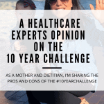 Pros and Cons of the 10 Year Challenge - A mother and dietitians look at the social media challenge for those on the fence. #10yearchallenge