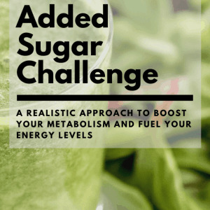 The Added Sugar Challenge Guide