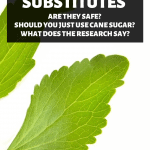 Natural Sugar Substitutes - Are they safe?