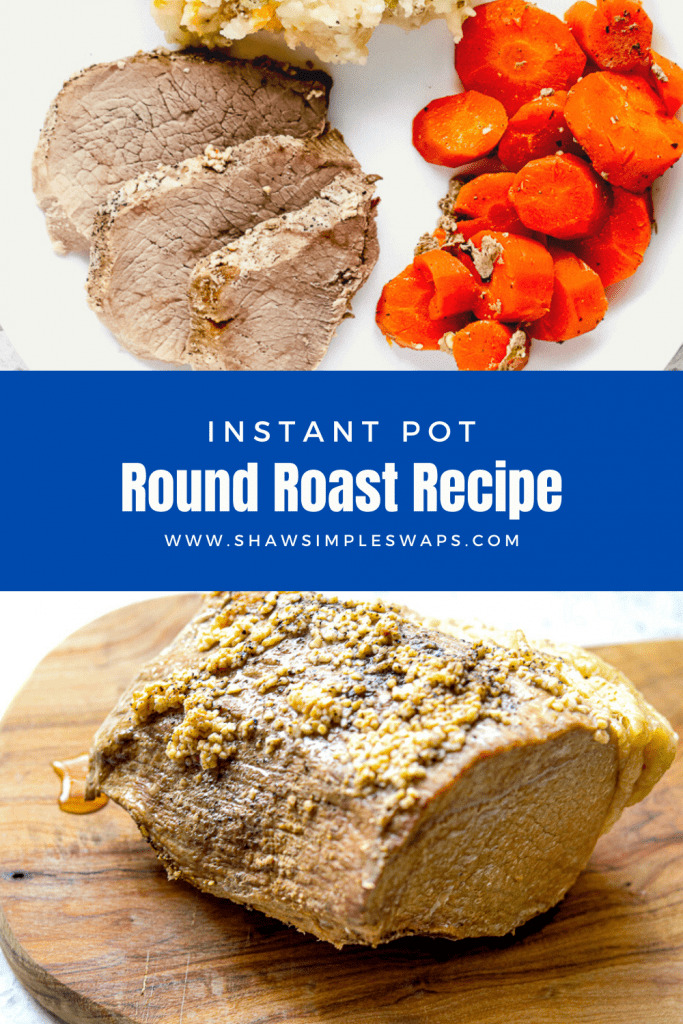 Pineable image of Instant Pot Round Roast Recipe.