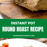 Pinable image of Instant Pot Round Roast Recipe