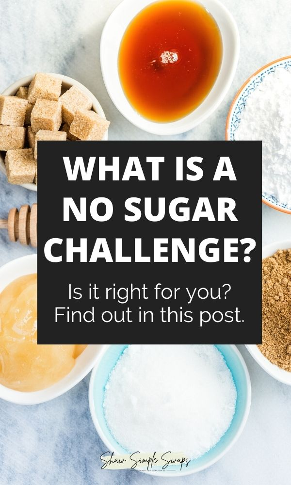 """White background with bowls of brown sugar, cane. sugar, sugar cubes, and syrup. There is a black text box in the center with the words """"what is a no sugar challenge?"""" written on top."""