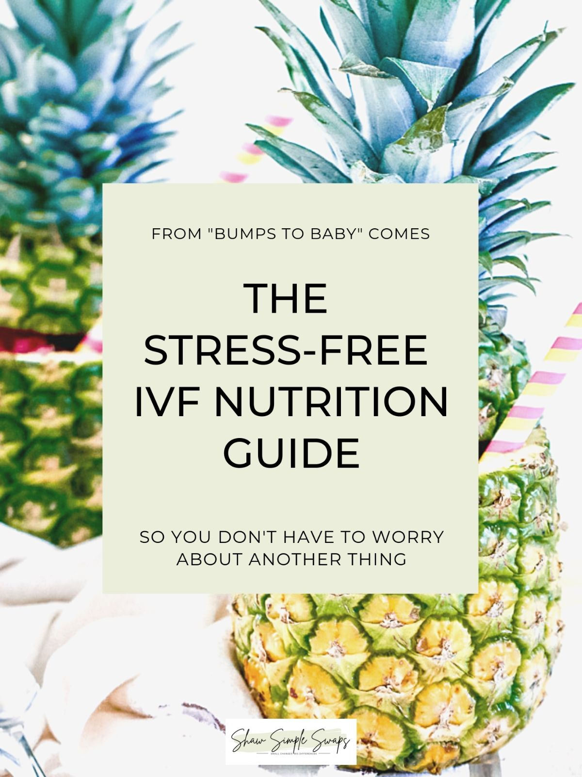 Cover image with pineapples and green text box reading Stress-Free IVF Nutrition Guide.