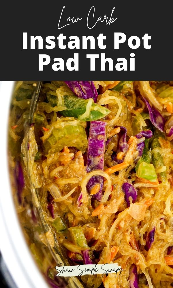 """Pinterest image with black text overlay reading """"instant pot pad thai"""" with a bottom image of metal instant pot with mixed veggie and peanut sauce."""