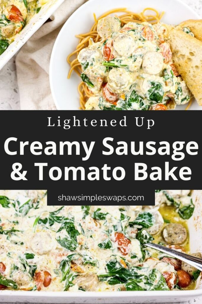 """Pin image with black label reading """"creamy sausage and tomato bake"""" with two images of casserole on top and bottom with spinach green peaking through."""