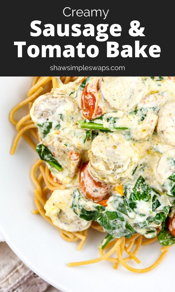 """Pin image with black label reading """"creamy sausage and tomato bake"""" with two images of casserole with spinach green peaking through."""